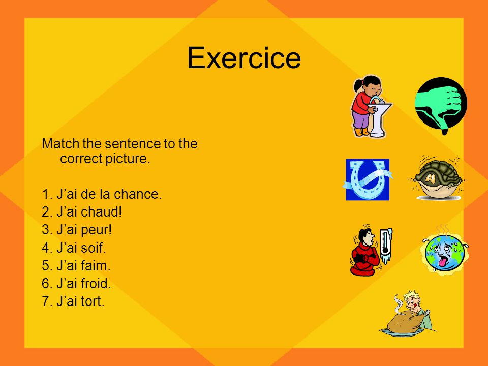 Exercice Match the sentence to the correct picture.