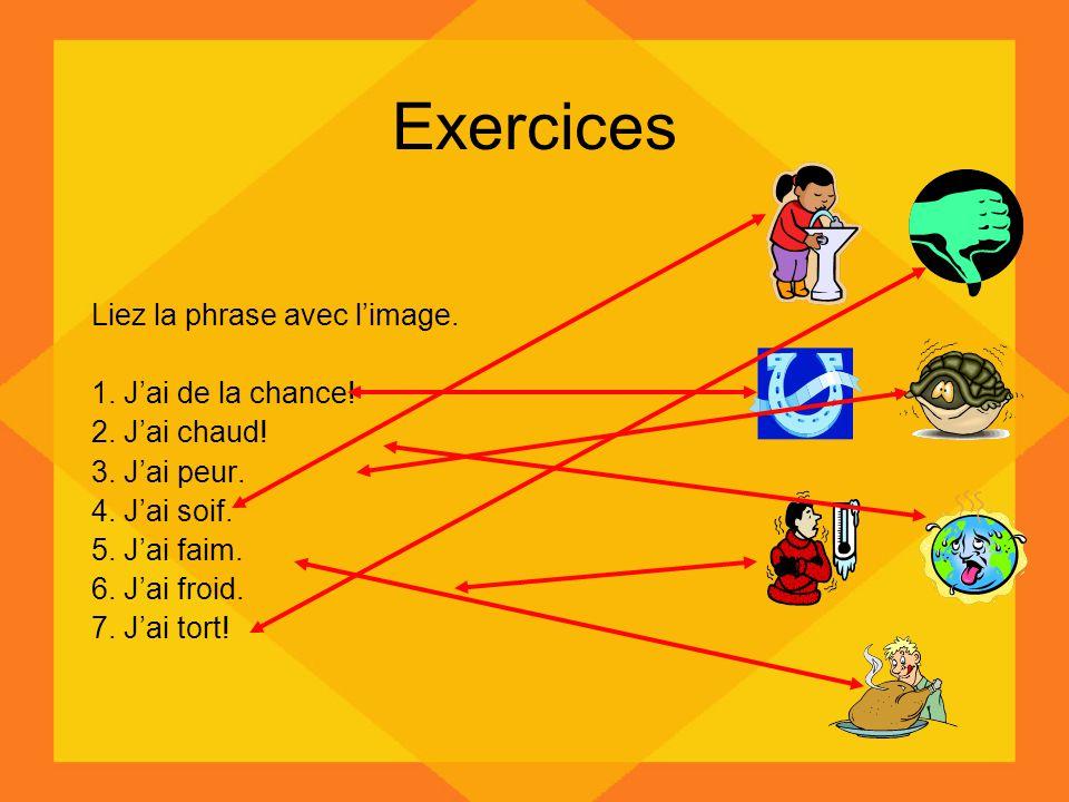 Exercices Liez la phrase avec limage.1. Jai de la chance.