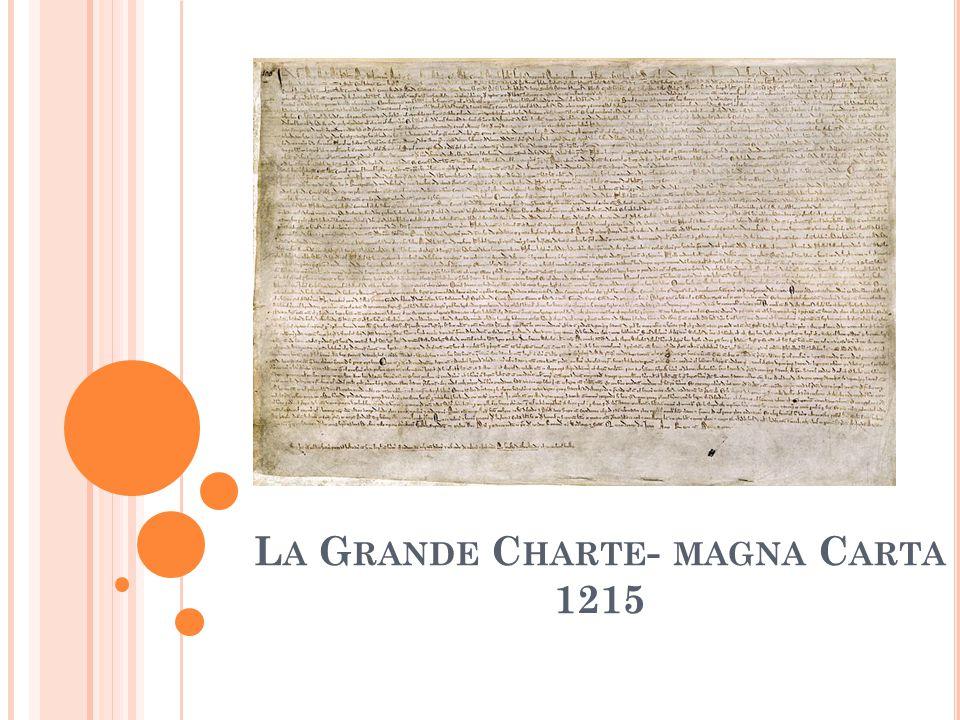 L A G RANDE C HARTE - MAGNA C ARTA 1215