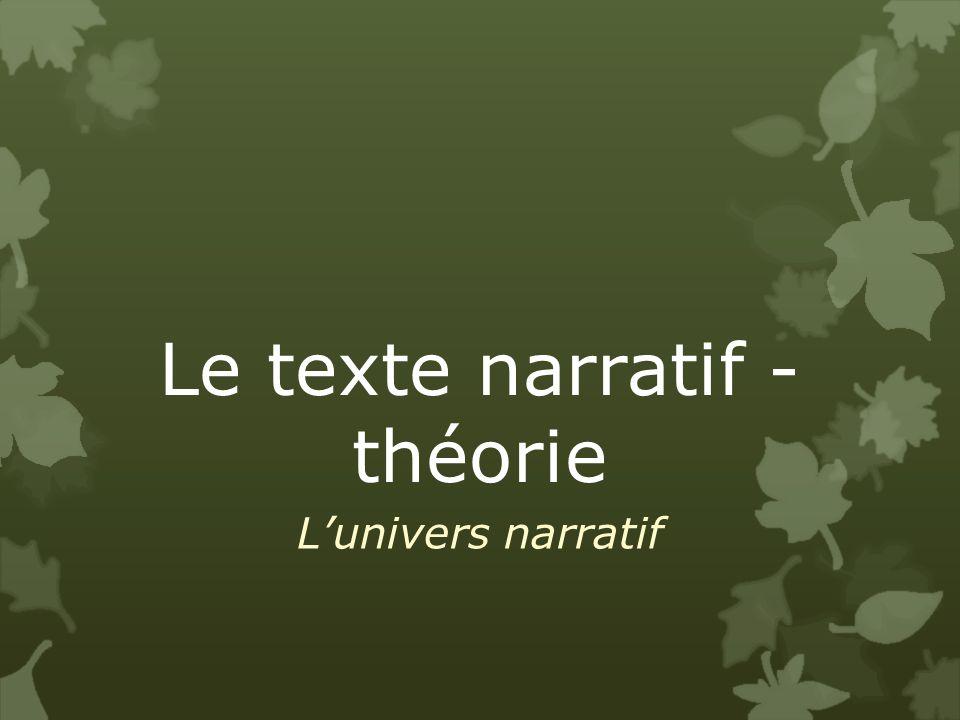 Le texte narratif - théorie Lunivers narratif