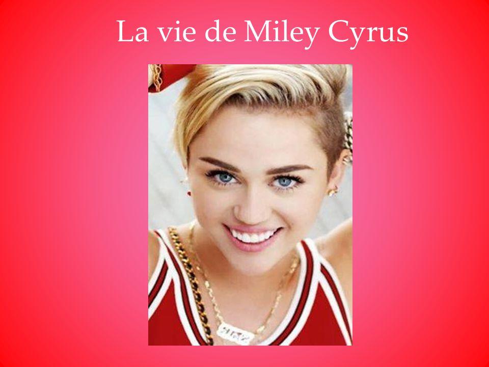 La vie de Miley Cyrus