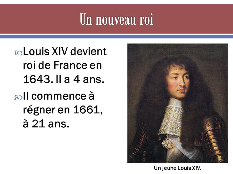 Louis XIV devient roi de France en 1643. Il a 4 ans. Il commence à régner en 1661, à 21 ans. Un jeune Louis XIV.