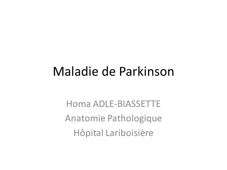 Maladie de Parkinson Homa ADLE-BIASSETTE Anatomie Pathologique Hôpital Lariboisière
