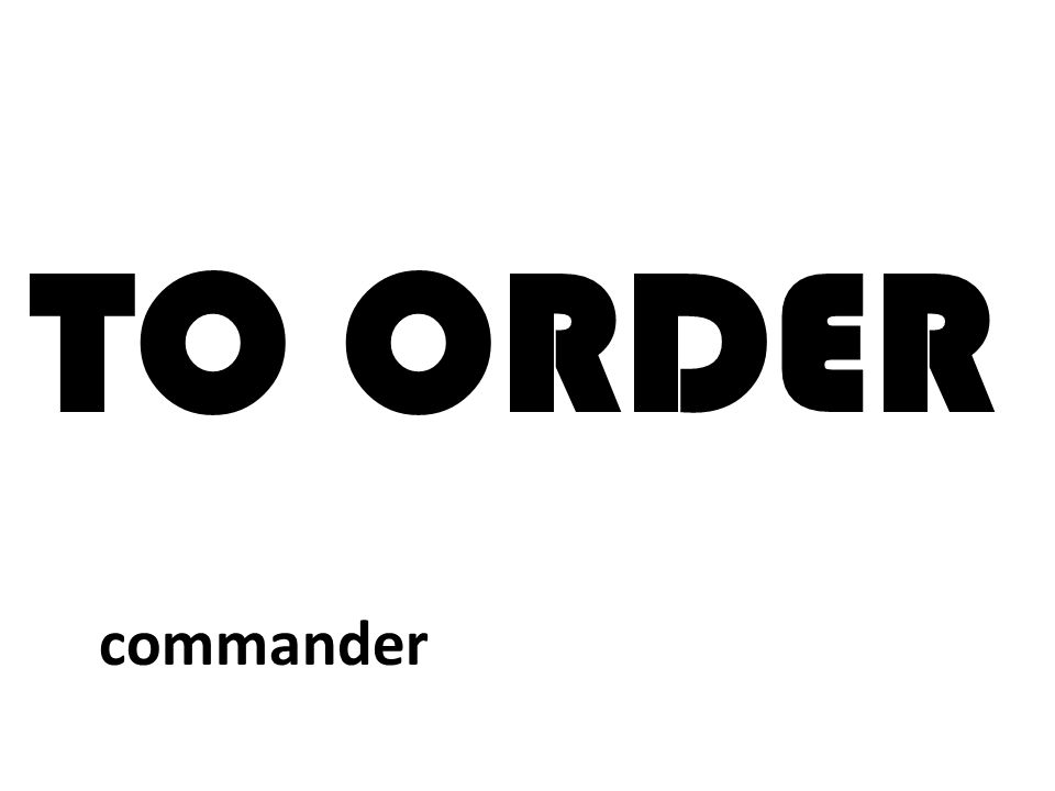 TO ORDER commander