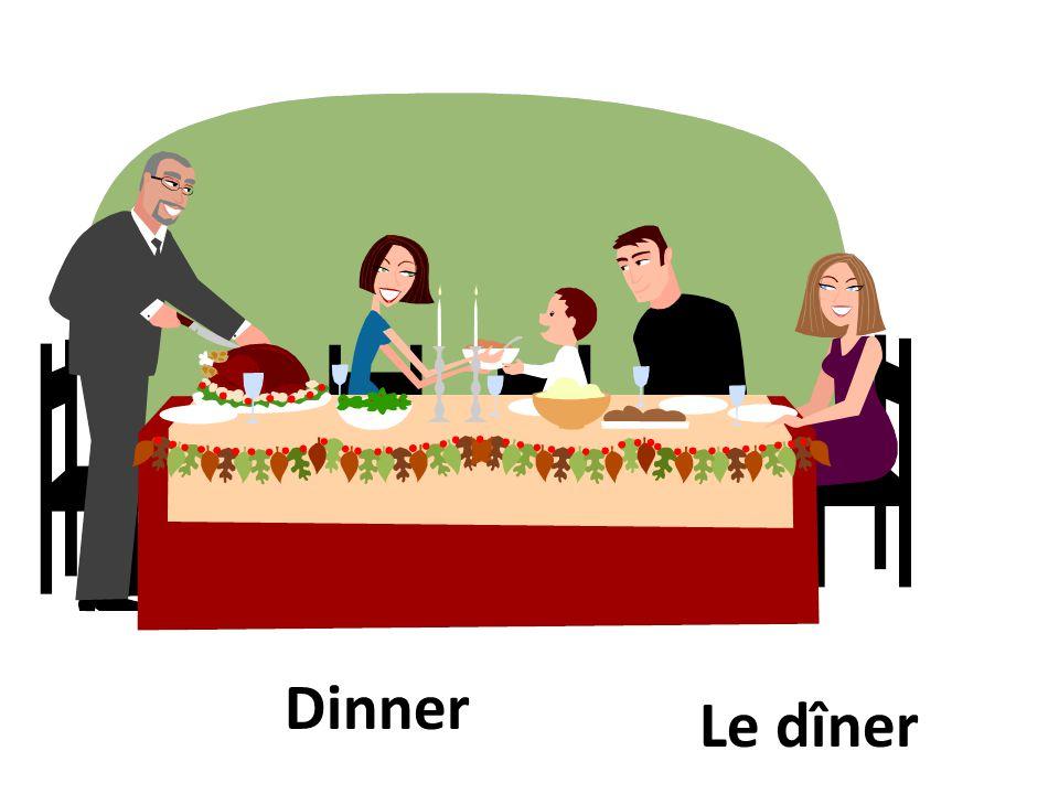 TO HAVE DINNER dîner