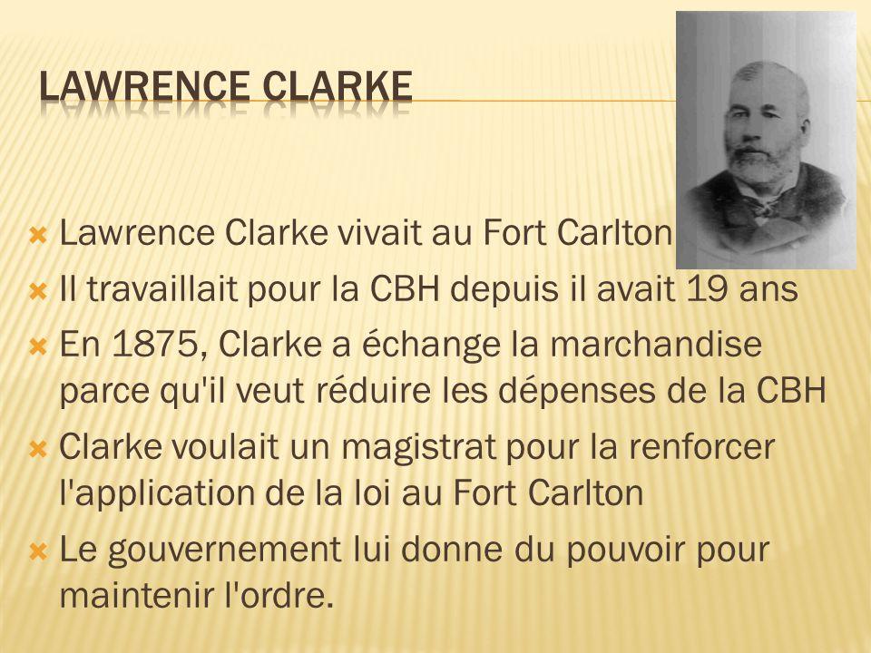 Il était ambitieux et côtoyait tant les Métis Mais il les vue comme des inferieurs Il les offrait des contrats temporaires Ils les payait aussi peu que possible Les Métis conteste le salaire de Clarke.