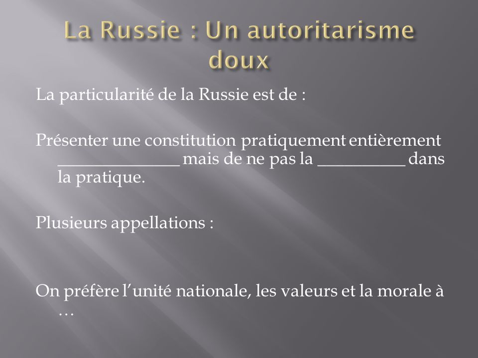 La particularité de la Russie est de : Présenter une constitution pratiquement entièrement ______________ mais de ne pas la __________ dans la pratiqu