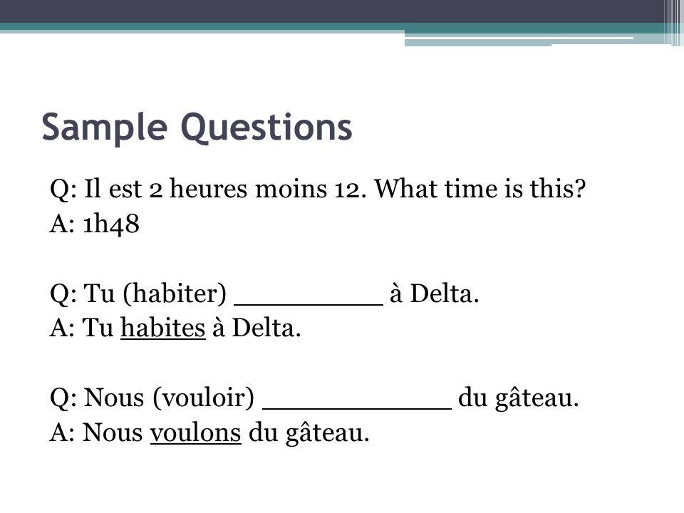 Sample Questions Q: Negative form of « Elles mangent de la pizza.