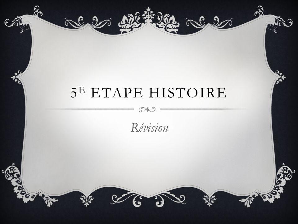 5 E ETAPE HISTOIRE Révision