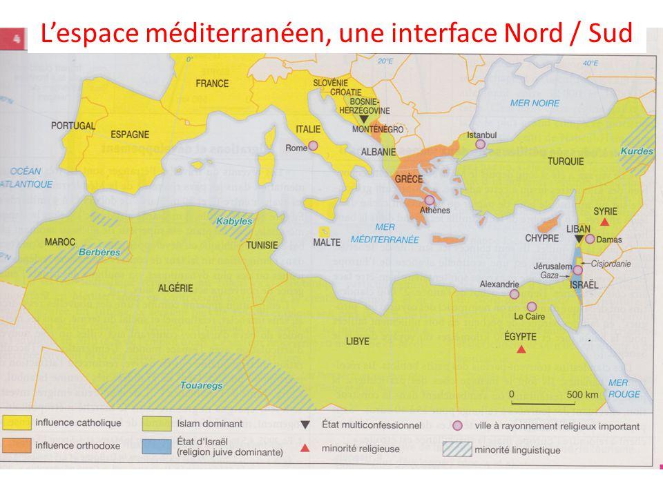 Lespace méditerranéen, une interface Nord / Sud