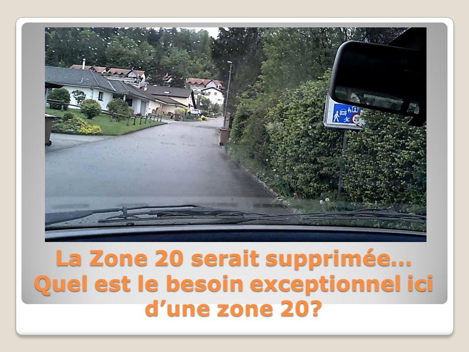La Zone 20 serait supprimée… Quel est le besoin exceptionnel ici dune zone 20