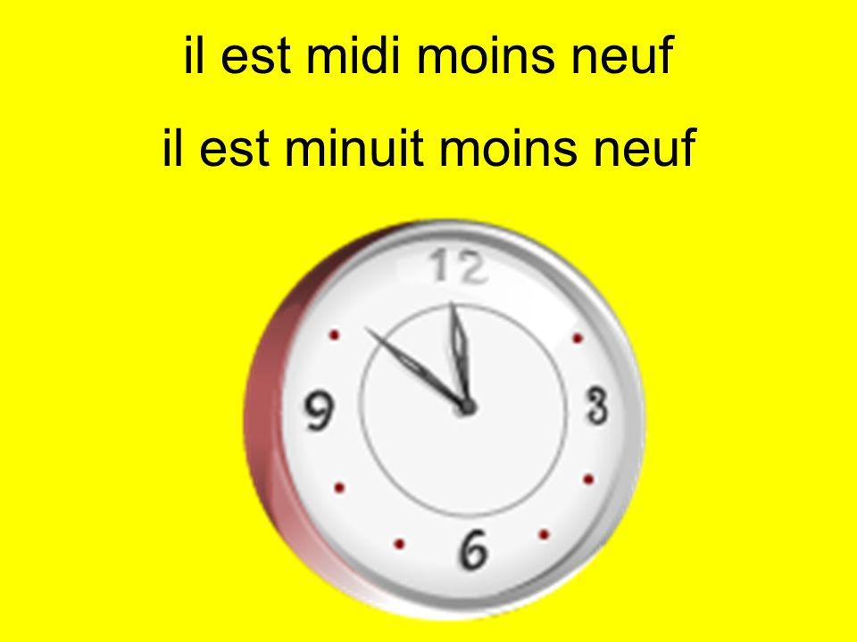 il est midi moins neuf il est minuit moins neuf