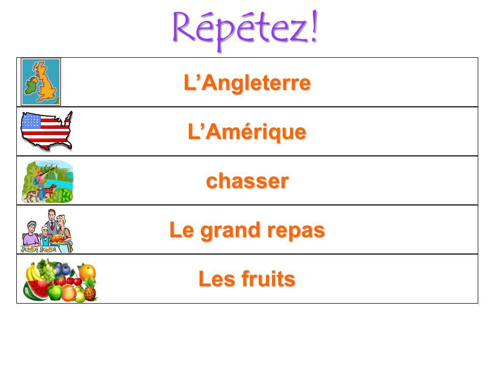 Répétez! Les fruits Le grand repas chasser LAmérique LAngleterre