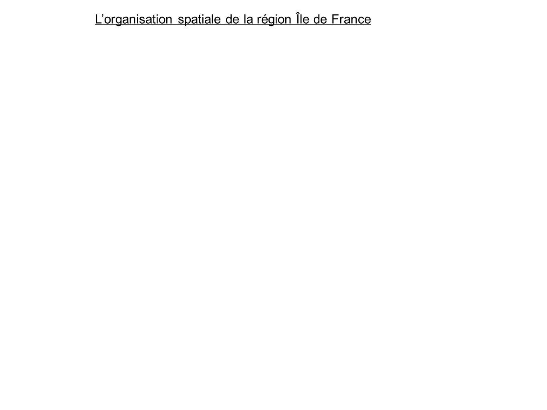 Lorganisation spatiale de la région Île de France