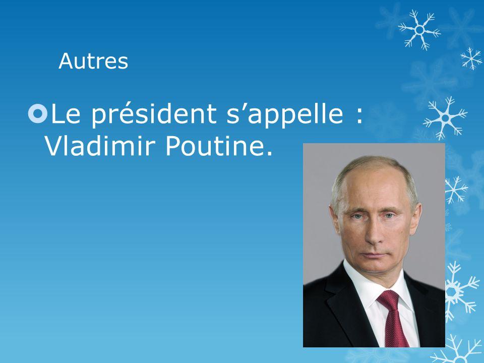 Autres Le président sappelle : Vladimir Poutine.