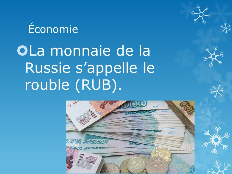 Économie La monnaie de la Russie sappelle le rouble (RUB).