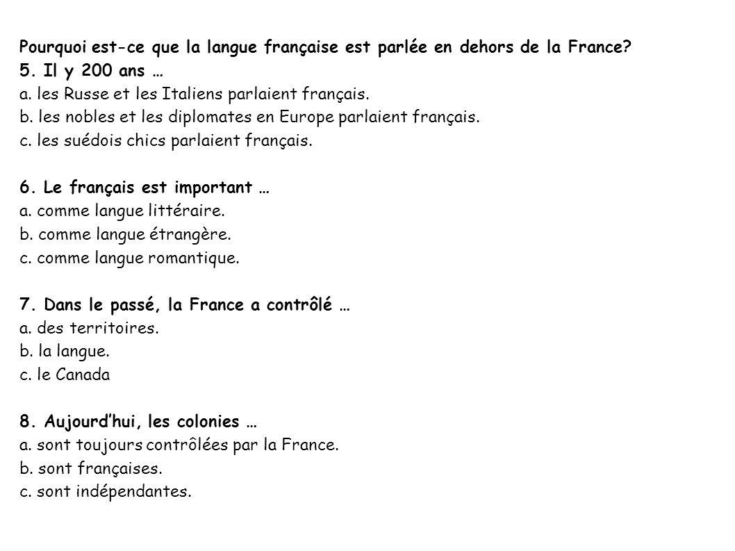 Task 2: Écoute et choisis la bonne phrase. Les francophones dans le monde 1. Le français est une langue … a. parlée sur tous les continents. b. parlée