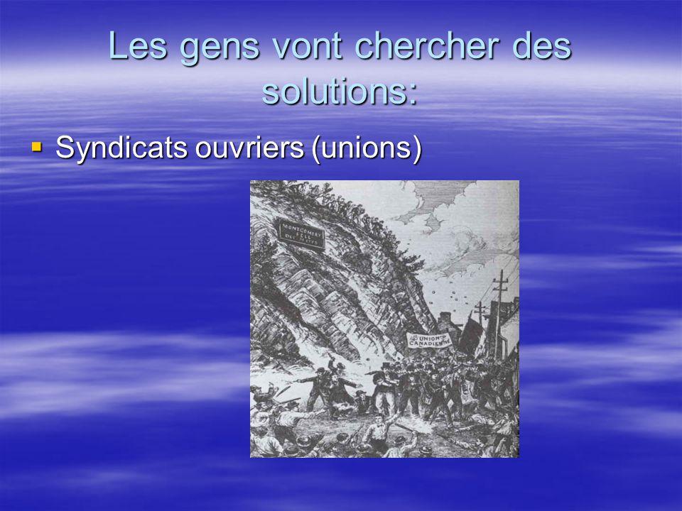 Les gens vont chercher des solutions: Syndicats ouvriers (unions) Syndicats ouvriers (unions)