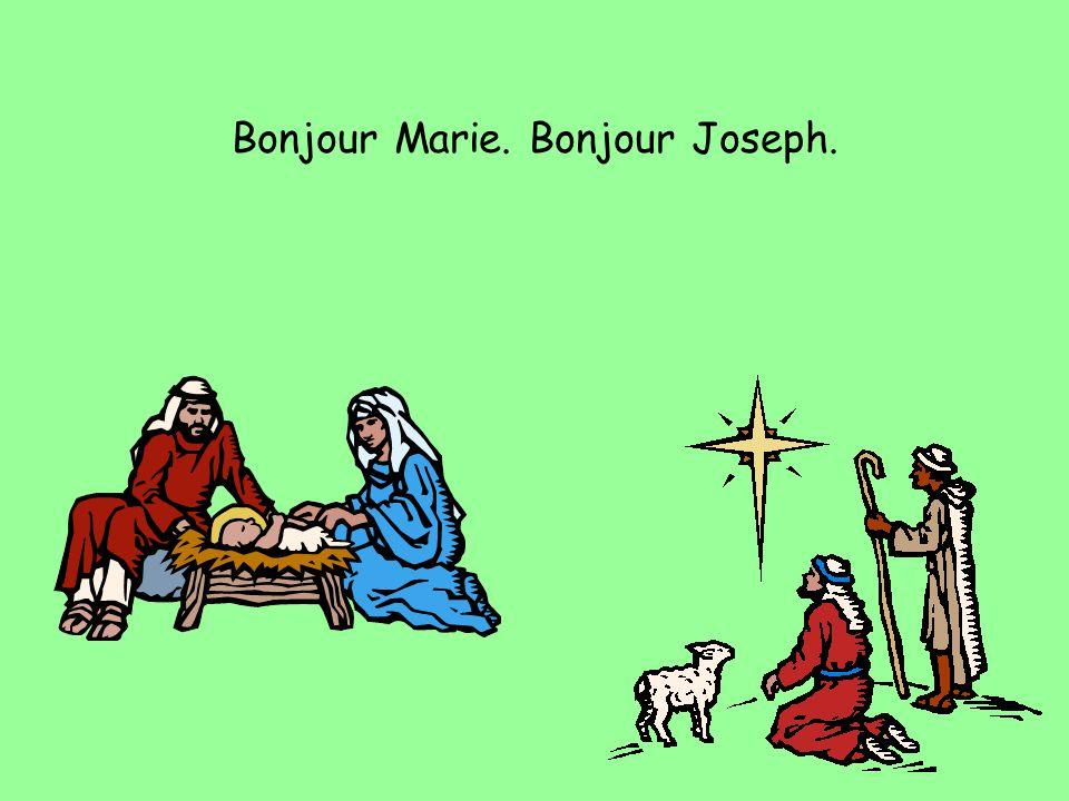 Bonjour Marie. Bonjour Joseph.