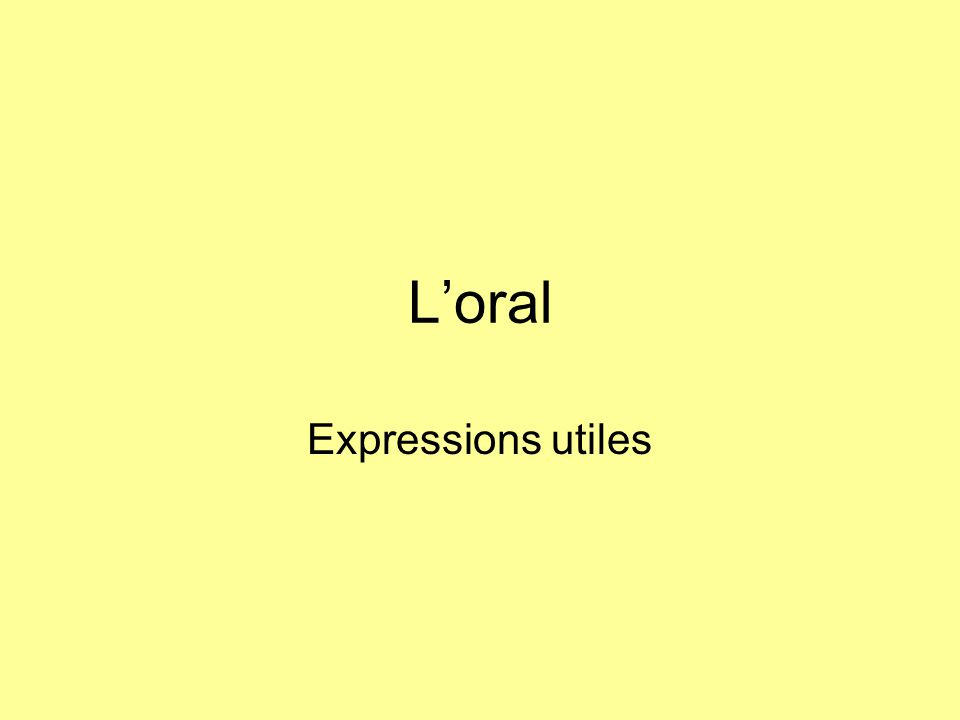 Loral Expressions utiles