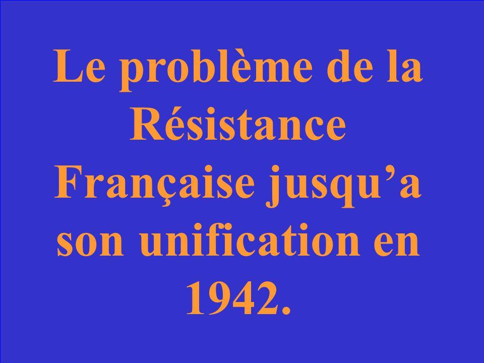 Quest-ce que cest le nom donné à la Résistance Française étant unifiée?