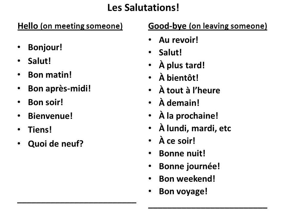 Les Salutations.Hello (on meeting someone) Bonjour.
