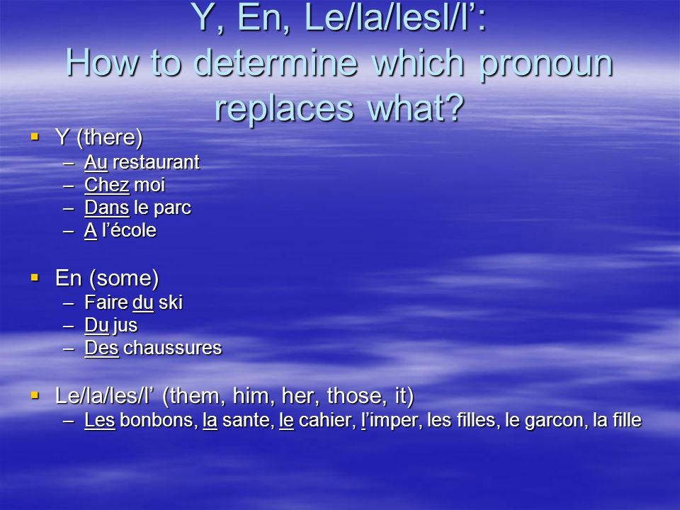 Practice – replace underlined words with the correct pronouns Elle a visite le parc.