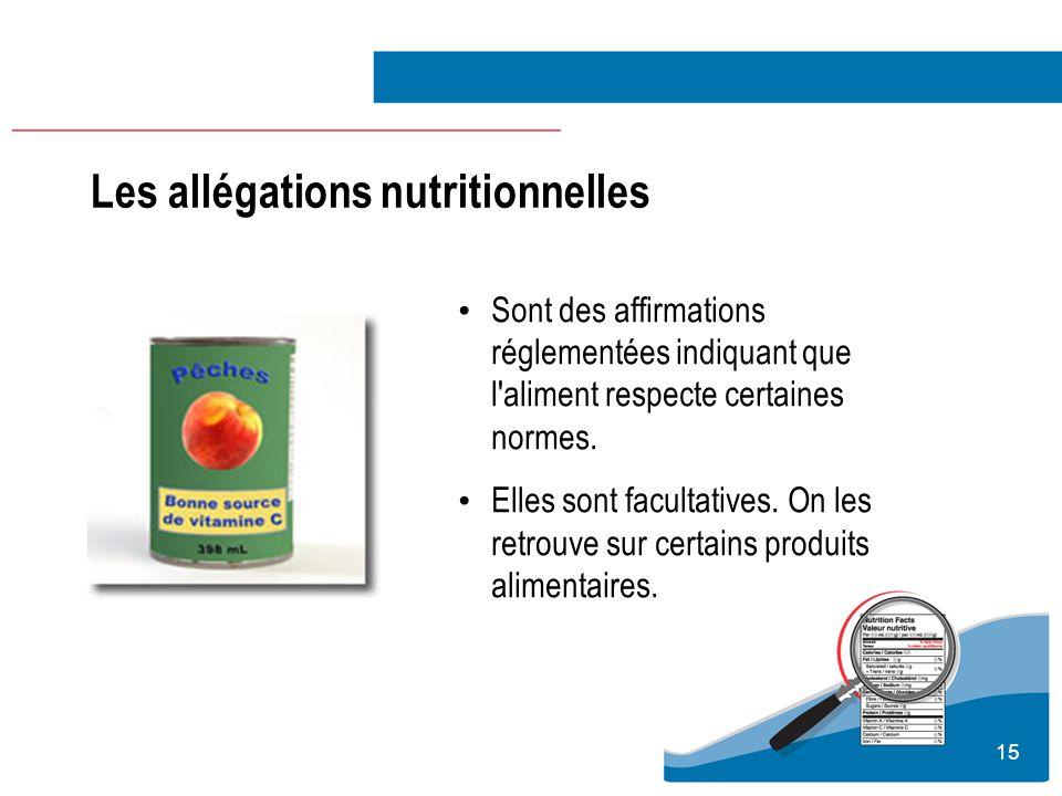 15 Sont des affirmations réglementées indiquant que l'aliment respecte certaines normes. Elles sont facultatives. On les retrouve sur certains produit