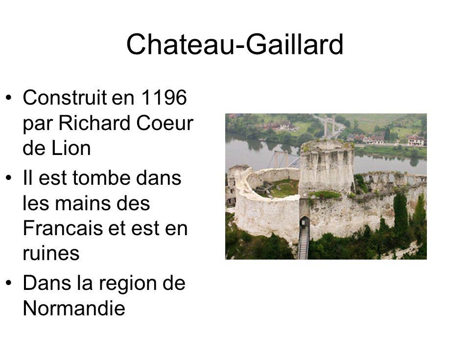 Chateau-Gaillard Construit en 1196 par Richard Coeur de Lion Il est tombe dans les mains des Francais et est en ruines Dans la region de Normandie