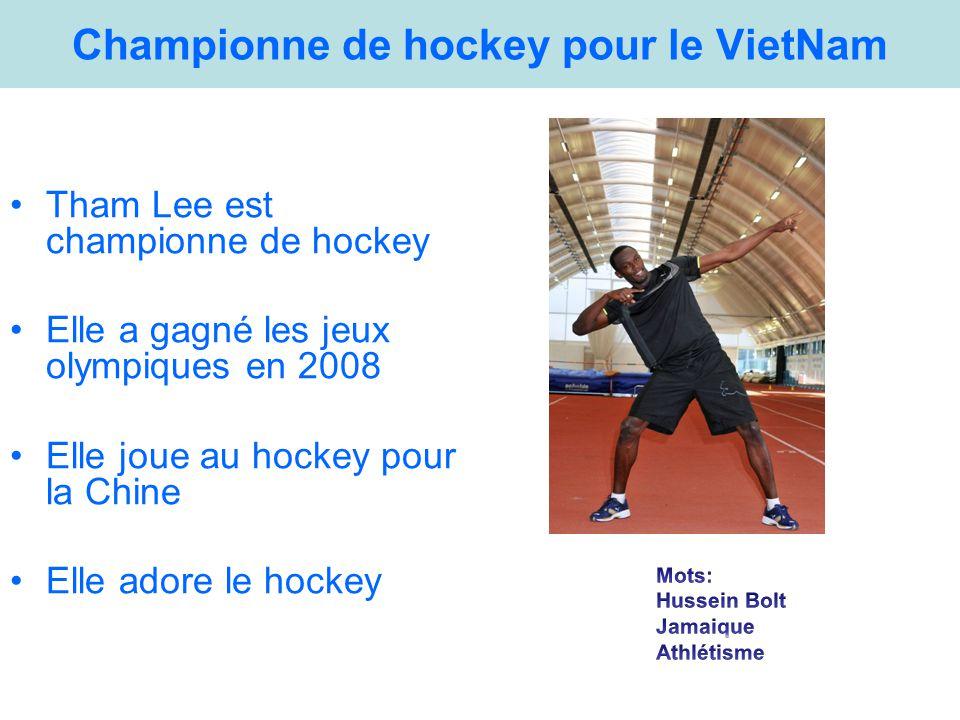 Championne de hockey pour le VietNam Tham Lee est championne de hockey Elle a gagné les jeux olympiques en 2008 Elle joue au hockey pour la Chine Elle