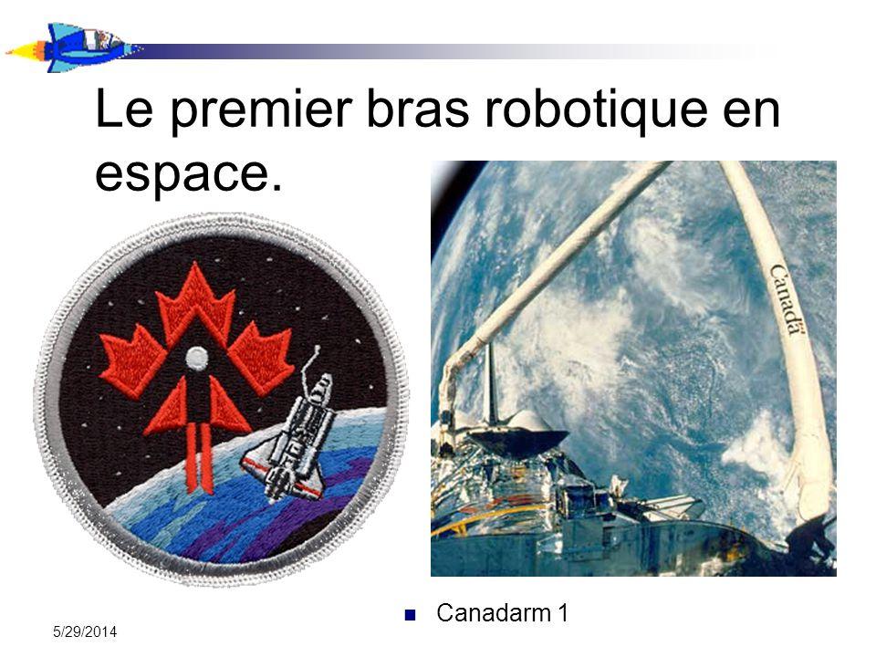 5/29/2014 Le premier bras robotique en espace. Canadarm 1