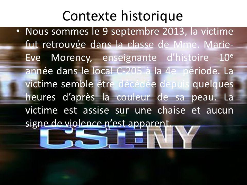 Contexte historique Nous sommes le 9 septembre 2013, la victime fut retrouvée dans la classe de Mme.