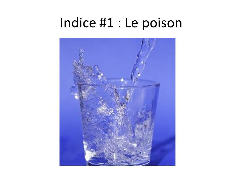 Indice #1 : Le poison