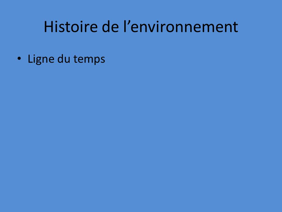 Histoire de lenvironnement Ligne du temps