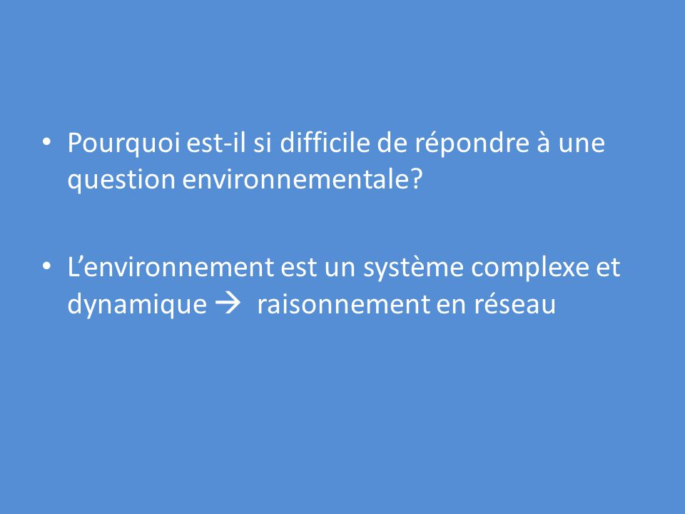 Pourquoi est-il si difficile de répondre à une question environnementale.