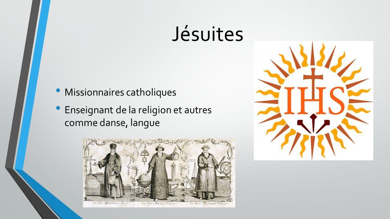 Jésuites Missionnaires catholiques Enseignant de la religion et autres comme danse, langue