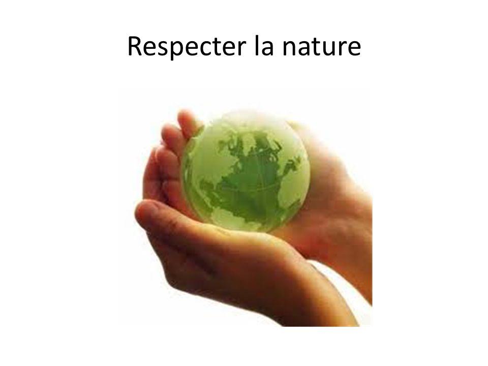 Respecter la nature