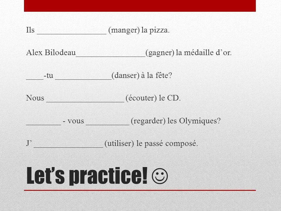 Lets practice. Ils ________________ (manger) la pizza.