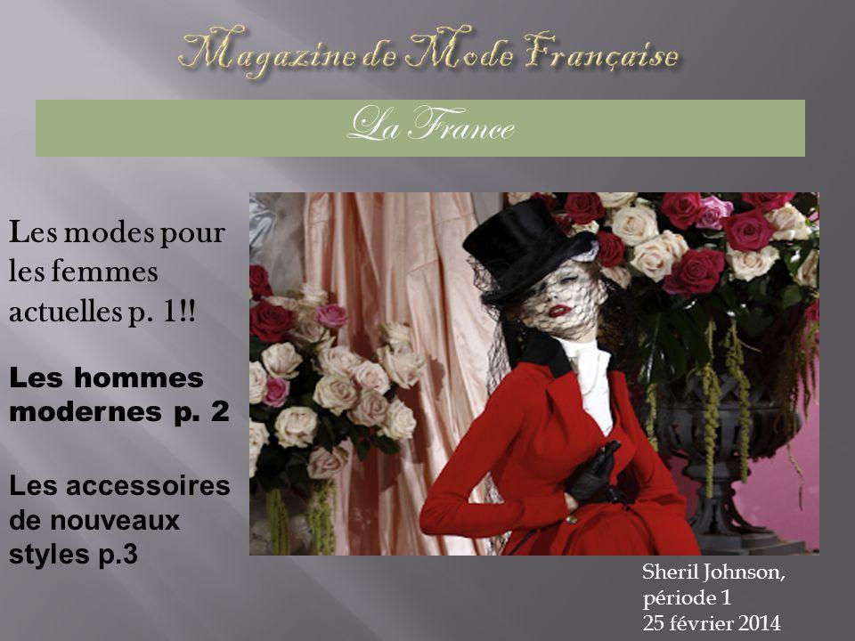 La France Sheril Johnson, période 1 25 février 2014 Les modes pour les femmes actuelles p.
