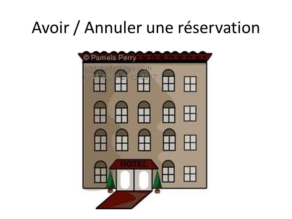 Avoir / Annuler une réservation