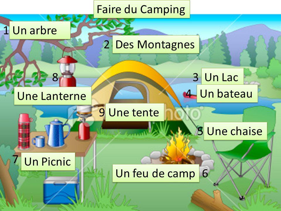Faire du Camping Une Lanterne Un arbre Des Montagnes 1 2 3 4 Un Lac Un bateau Un feu de camp Une chaise 6 9 5 7 Un Picnic Une tente 8