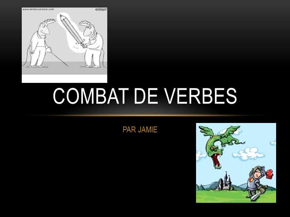PAR JAMIE COMBAT DE VERBES