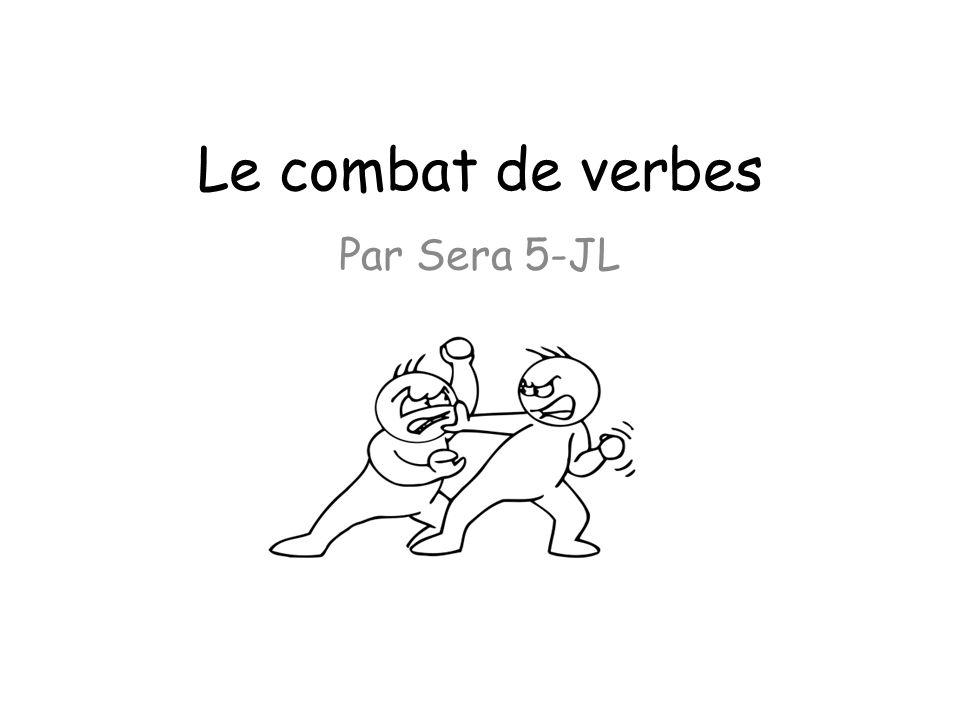 Le combat de verbes Par Sera 5-JL