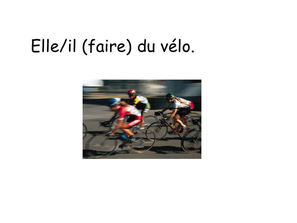 Elle/il fait du vélo.
