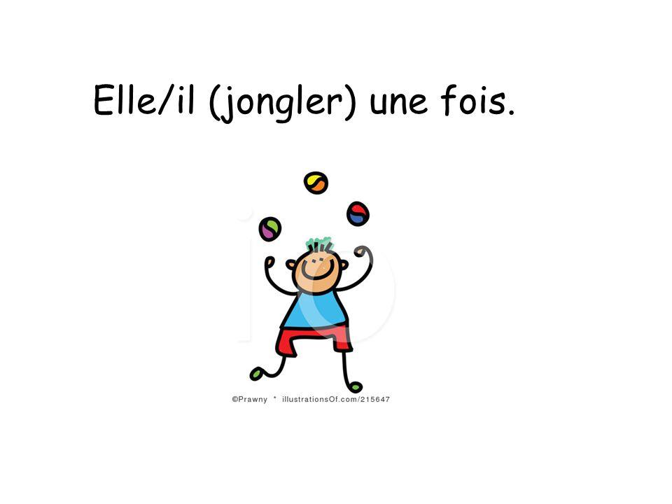 Elle/il jongle une fois.