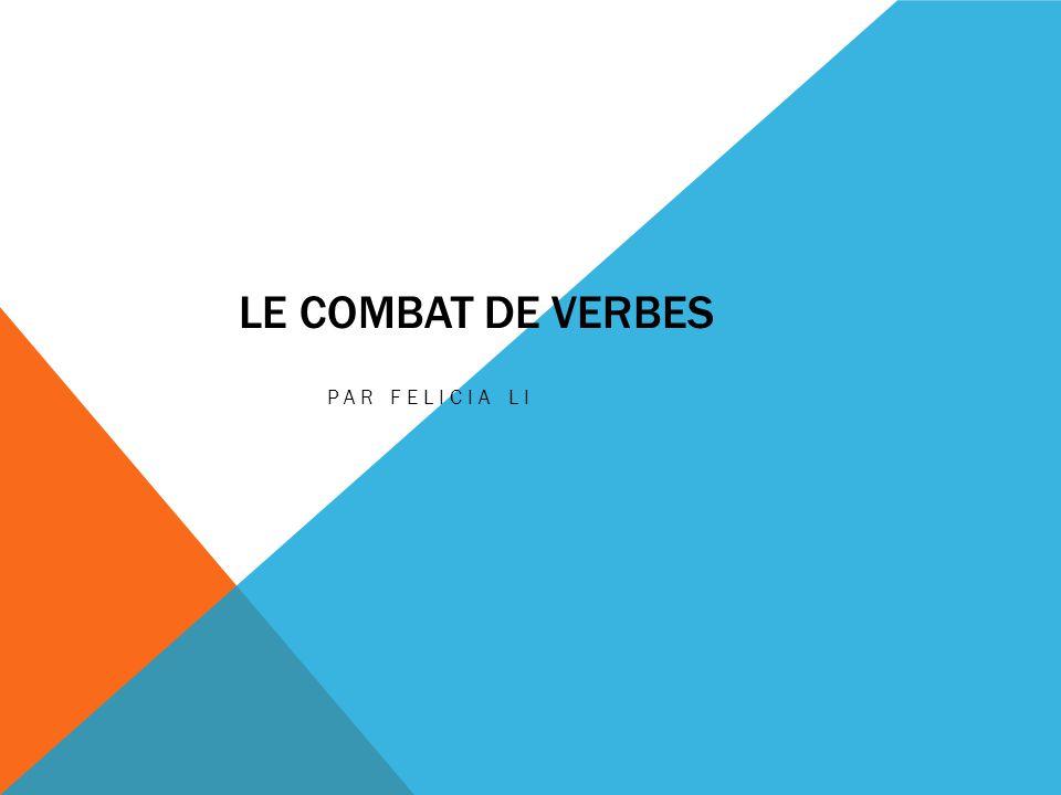 LE COMBAT DE VERBES PAR FELICIA LI
