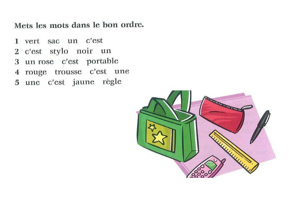 un crayon rouge - a red pencil un livre bleu - a blue book une table rose - a pink table Attention, en français, la couleur est après l objet. Par exe