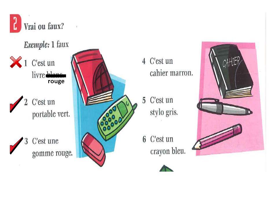 Traduisez les phrases en français 1.a red pen un stylo bleu 2.a green exercise book 3.a blue pencil case 4.some pink pencils 5.some yellow pencil cases 6.an orange mobile phone