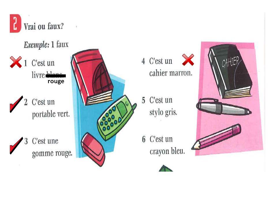 Traduisez les phrases en français 1.a red pen un stylo bleu 2.a green exercise book un cahier vert 3.a blue pencil case 4.some pink pencils 5.some yellow pencil cases 6.an orange mobile phone