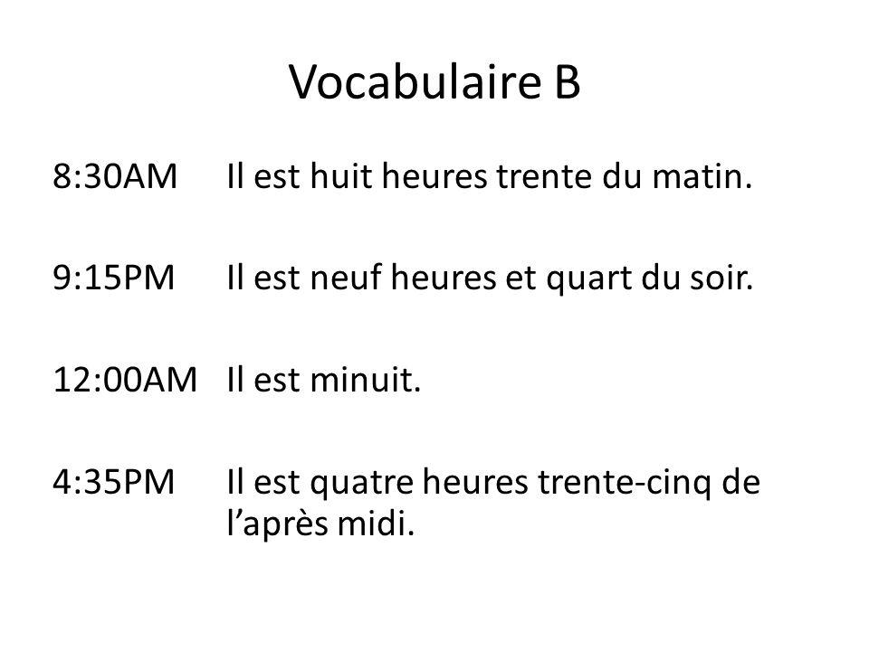 Vocabulaire B 6:57AMIl est sept heures moins trois du matin.